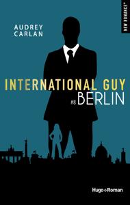 International guy - tome 8 Berlin - Audrey Carlan pdf download