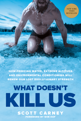 What Doesn't Kill Us - Scott Carney
