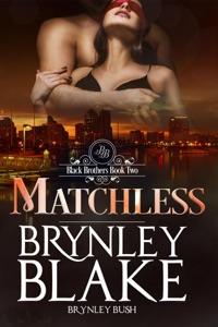 Matchless - Brynley Blake & Brynley Bush pdf download