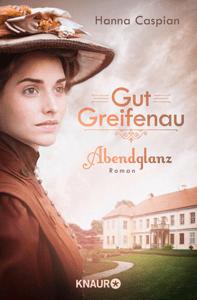 Gut Greifenau - Abendglanz - Hanna Caspian pdf download