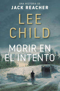 Morir en el intento - Lee Child pdf download