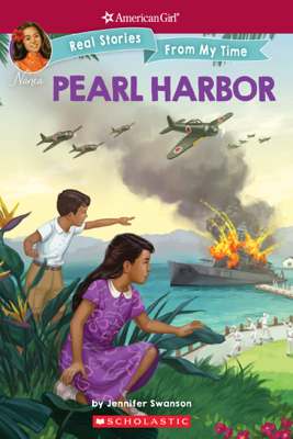 Pearl Harbor (American Girl: Real Stories From My Time) - Jennifer Swanson