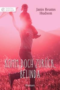 Komm doch zurück, Belinda - Janis Reams Hudson pdf download