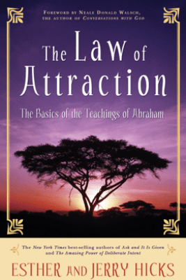 The Law of Attraction - Esther Hicks & Jerry Hicks