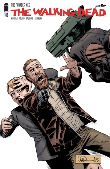 The Walking Dead #186 by Robert Kirkman, Charlie Adlard, Stefano Gaudiano & Cliff Rathburn pdf download
