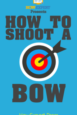 How To Shoot a Bow - HowExpert