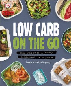 Low Carb On The Go - Sandra Stupning & Mirco Stupning pdf download