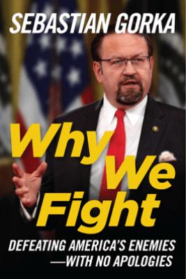 Why We Fight - Sebastian Gorka