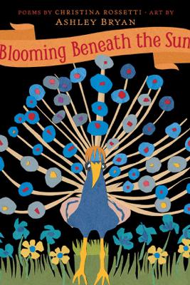 Blooming Beneath the Sun - Christina Rossetti