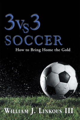 3 Vs. 3 Soccer - William J. Linkous III
