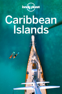 Caribbean Islands Travel Guide - Lonely Planet