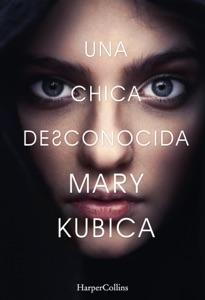 Una chica desconocida - Mary Kubica pdf download