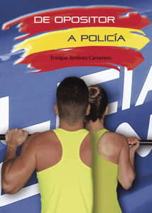 De opositor a policía - Enrique Jimenez Carnerero pdf download