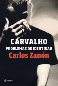 Carvalho: problemas de identidad - Carlos Zanón pdf download