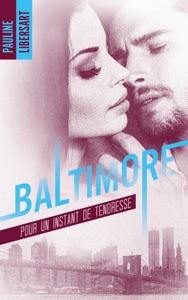 Baltimore - 3,5 - Pour un instant de tendresse : une nouvelle dans l'univers de la série Baltimore - Pauline Libersart pdf download