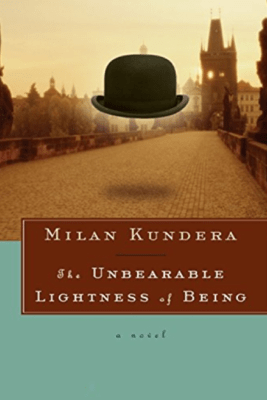 The Unbearable Lightness of Being: A Novel - Milan Kundera
