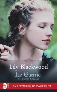 Les frères Kincaid (Tome 3) - Le Guerrier - Lily Blackwood pdf download