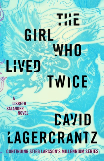 The Girl Who Lived Twice - David Lagercrantz pdf download