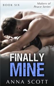 Finally Mine - Book Six - Anna Scott pdf download