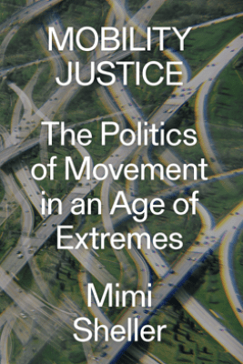 Mobility Justice - Mimi Sheller
