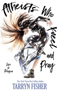 Atheists Who Kneel and Pray - Tarryn Fisher pdf download