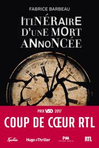 Itinéraire d'une mort annoncée - Coup de coeur RTL - Fabrice Barbeau pdf download