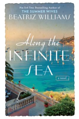 Along the Infinite Sea - Beatriz Williams