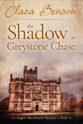 The Shadow at Greystone Chase - Clara Benson
