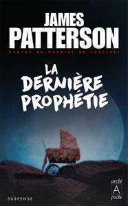 La dernière prophétie - James Patterson pdf download