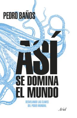 Así se domina el mundo - Pedro Baños Bajo pdf download
