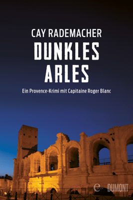 Dunkles Arles - Cay Rademacher pdf download