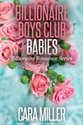 Billionaire Boys Club Babies - Cara Miller pdf download