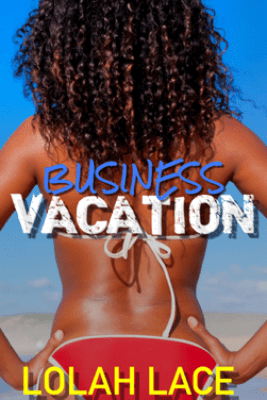 Business Vacation - Lolah Lace