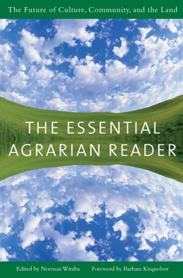 The Essential Agrarian Reader - Norman Wirzba & Barbara Kingsolver pdf download