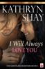 Kathryn Shay - I Will Always Love You  artwork