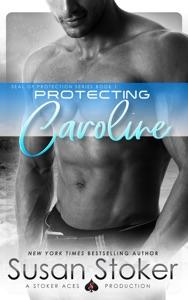 Protecting Caroline - Susan Stoker pdf download