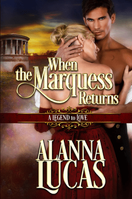 When the Marquess Returns - Alanna Lucas pdf download