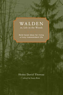 Walden; or, Life in the Woods - Henry David Thoreau & Laura Ross