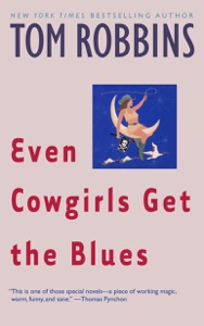Even Cowgirls Get the Blues - Tom Robbins pdf download