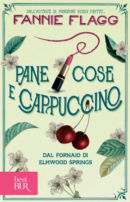 Pane cose e cappuccino - Fannie Flagg pdf download