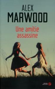 Une amitié assassine - Alex Marwood pdf download