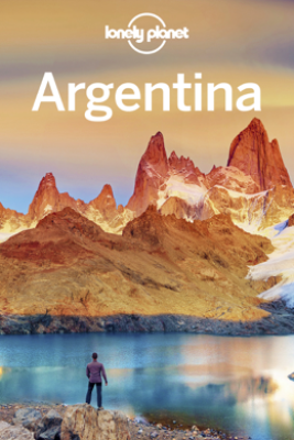 Argentina Travel Guide - Lonely Planet