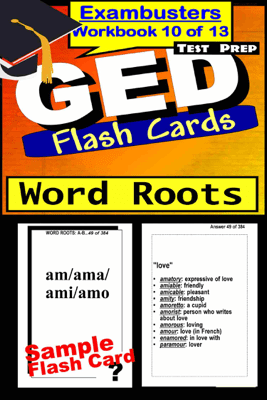 GED Test Prep Word Roots Review--Exambusters Flash Cards--Workbook 10 of 13 - GED Exambusters