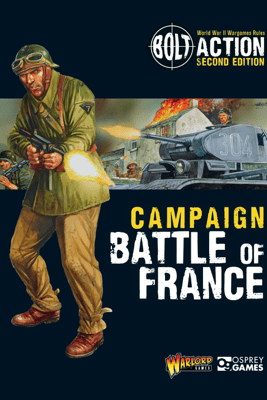 Bolt Action: Campaign: Battle of France - Warlord Games