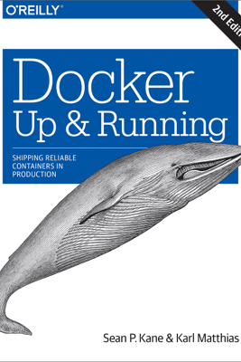 Docker: Up & Running - Sean P. Kane & Karl Matthias