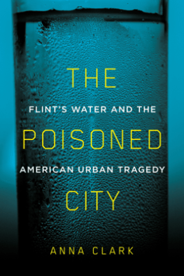 The Poisoned City - Anna Clark