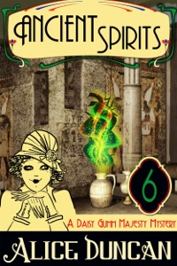 Ancient Spirits (A Daisy Gumm Majesty Mystery, Book 6) - Alice Duncan pdf download