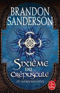 Sixième du crépuscule et autres nouvelles - Brandon Sanderson pdf download