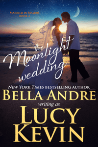 The Moonlight Wedding - Bella Andre & Lucy Kevin pdf download