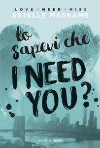 Lo sapevi che I need you? - Estelle Maskame pdf download